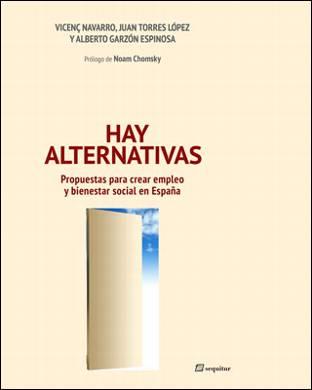 Hay Alternativas de V. Navarro., J. Torres Lopez., A. Garzón., N. Chomsky