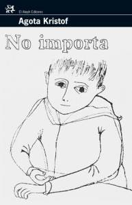 """""""El hacha"""", de Agota Kristof"""